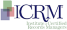 ICRM - Institute of Certified Records Managers