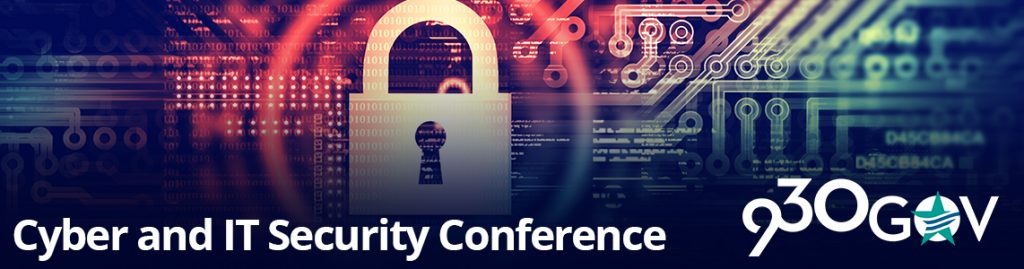 Conference: Cyber & IT Security Conference @930gov - September 6, 2017 1