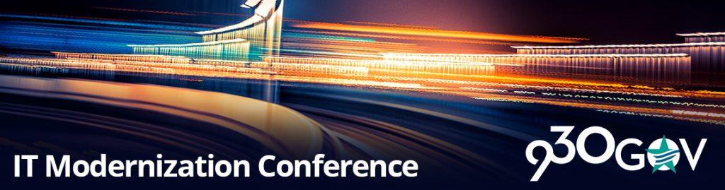 Conference: IT Modernization Conference @930gov - September 6, 2017 1