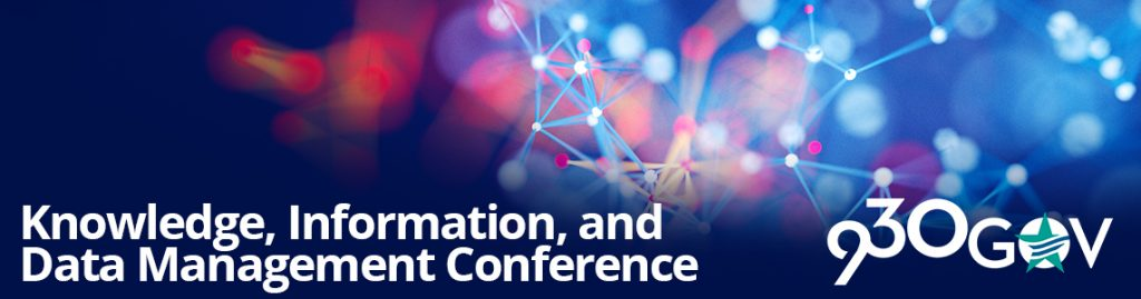 Conference: Knowledge, Information, and Data Management Conference @930gov - September 6, 2017 1