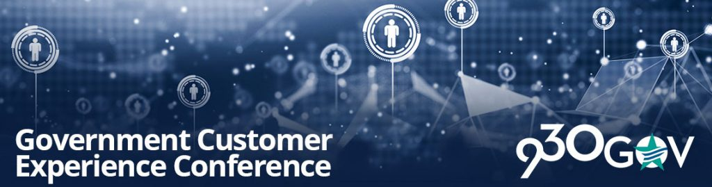 Conference: Government Customer Experience Conference @930gov - August 28, 2018