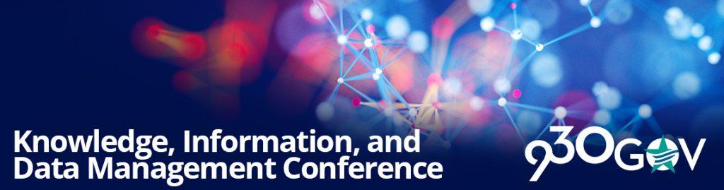 Conference: Knowledge, Information, and Data Management Conference @930gov - September 6, 2017 1
